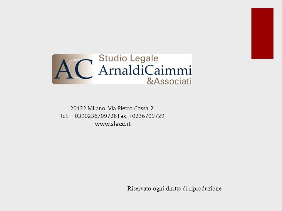 20122 Milano Via Pietro Cossa 2 Tel: + 0390236709728 Fax: +0236709729 www.slacc.it Riservato ogni diritto di riproduzione
