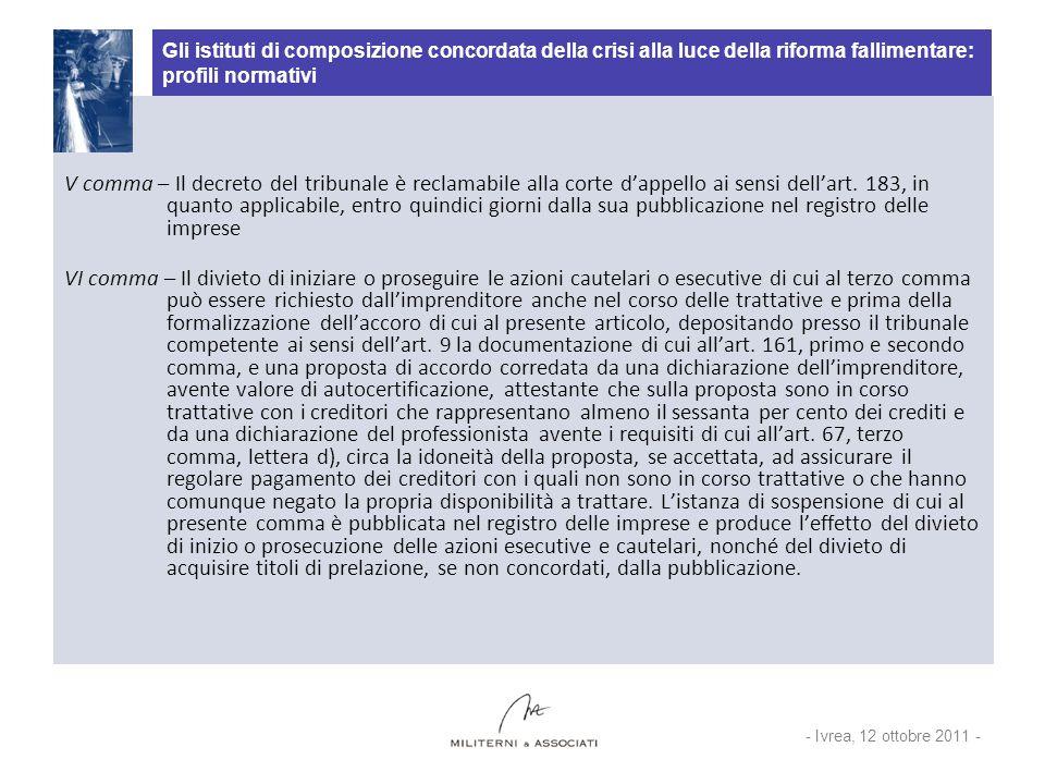 Gli istituti di composizione concordata della crisi alla luce della riforma fallimentare: profili normativi V comma – Il decreto del tribunale è reclamabile alla corte dappello ai sensi dellart.
