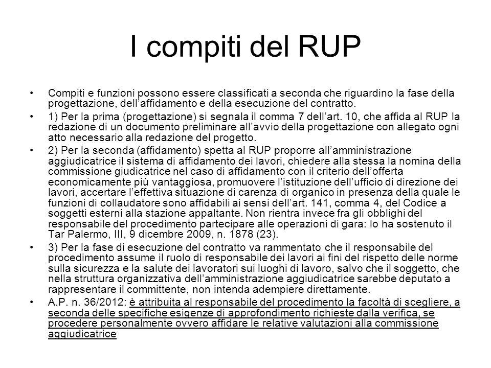I compiti del RUP Compiti e funzioni possono essere classificati a seconda che riguardino la fase della progettazione, dellaffidamento e della esecuzi