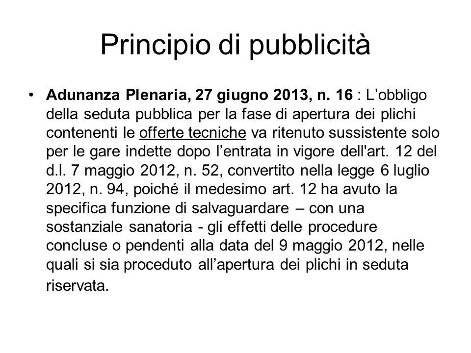 Principio di pubblicità Adunanza Plenaria, 27 giugno 2013, n. 16 : Lobbligo della seduta pubblica per la fase di apertura dei plichi contenenti le off