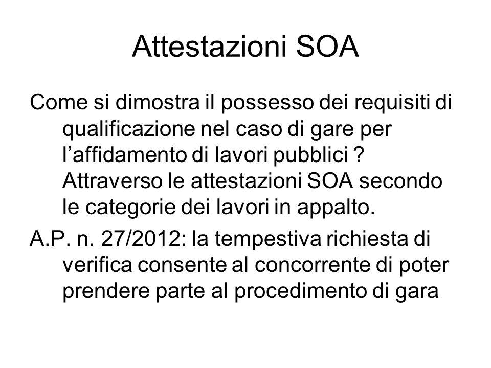 Attestazioni SOA Come si dimostra il possesso dei requisiti di qualificazione nel caso di gare per laffidamento di lavori pubblici ? Attraverso le att