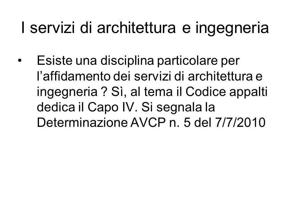 I servizi di architettura e ingegneria Esiste una disciplina particolare per laffidamento dei servizi di architettura e ingegneria ? Sì, al tema il Co