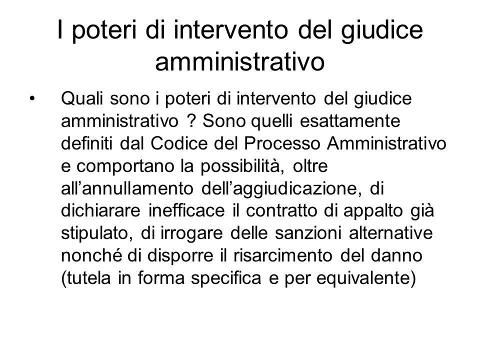 I poteri di intervento del giudice amministrativo Quali sono i poteri di intervento del giudice amministrativo ? Sono quelli esattamente definiti dal