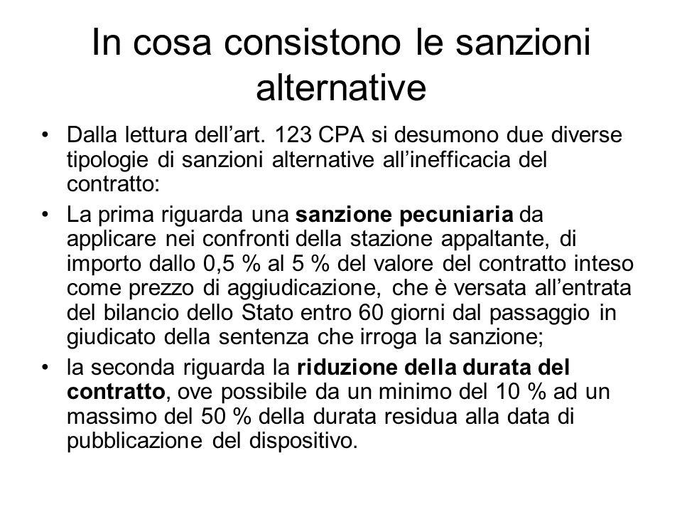 In cosa consistono le sanzioni alternative Dalla lettura dellart. 123 CPA si desumono due diverse tipologie di sanzioni alternative allinefficacia del