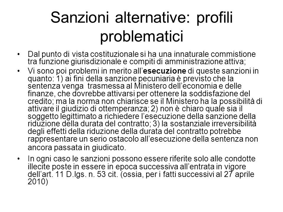 Sanzioni alternative: profili problematici Dal punto di vista costituzionale si ha una innaturale commistione tra funzione giurisdizionale e compiti d