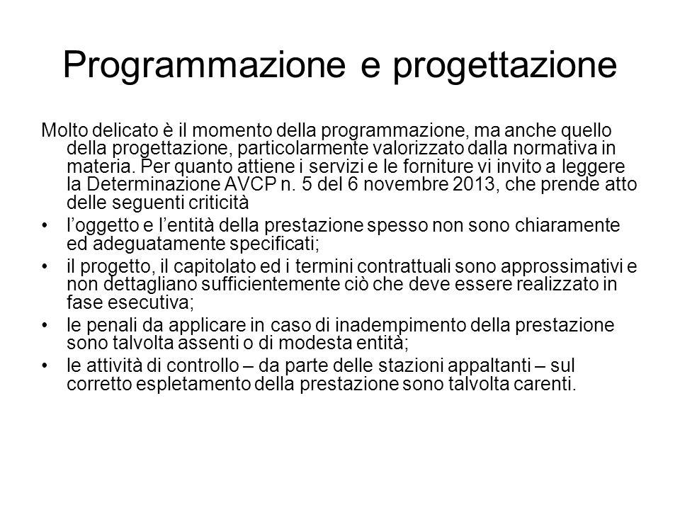 Programmazione e progettazione Molto delicato è il momento della programmazione, ma anche quello della progettazione, particolarmente valorizzato dall