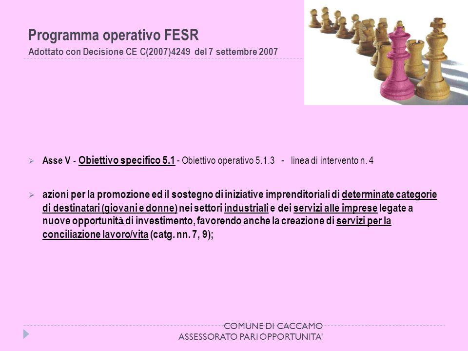 Programma operativo FESR Adottato con Decisione CE C(2007)4249 del 7 settembre 2007 Asse V - Obiettivo specifico 5.1 - Obiettivo operativo 5.1.3 - linea di intervento n.