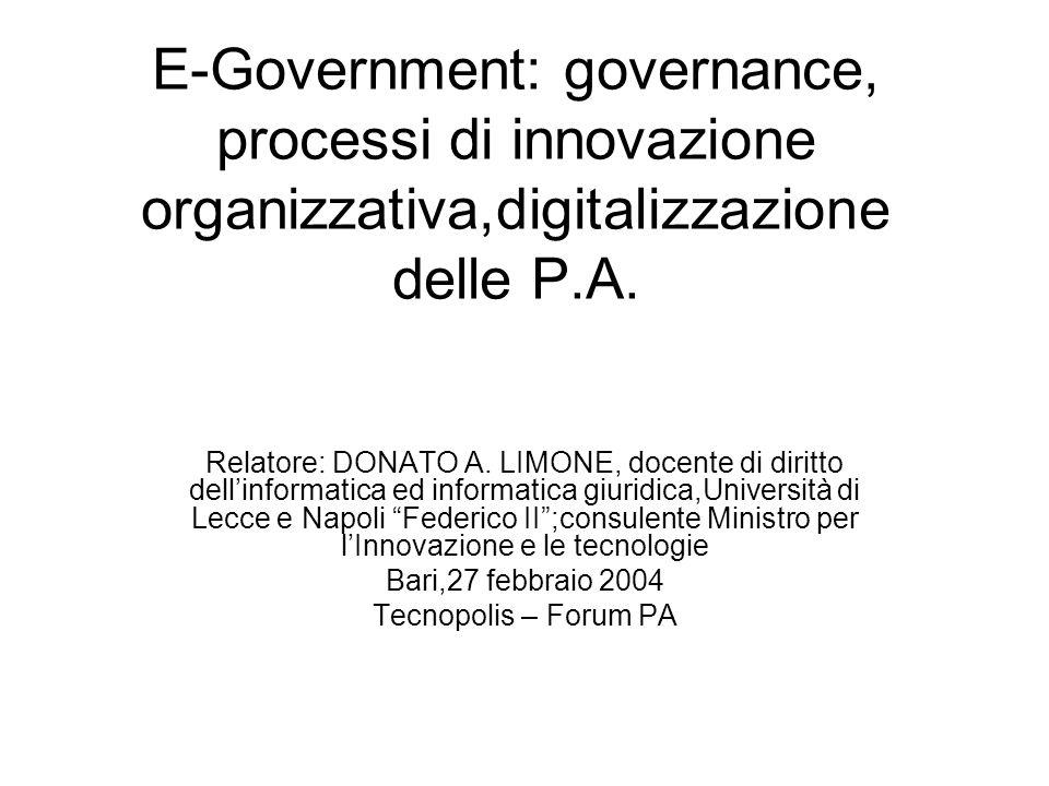 E-Government: governance, processi di innovazione organizzativa,digitalizzazione delle P.A.