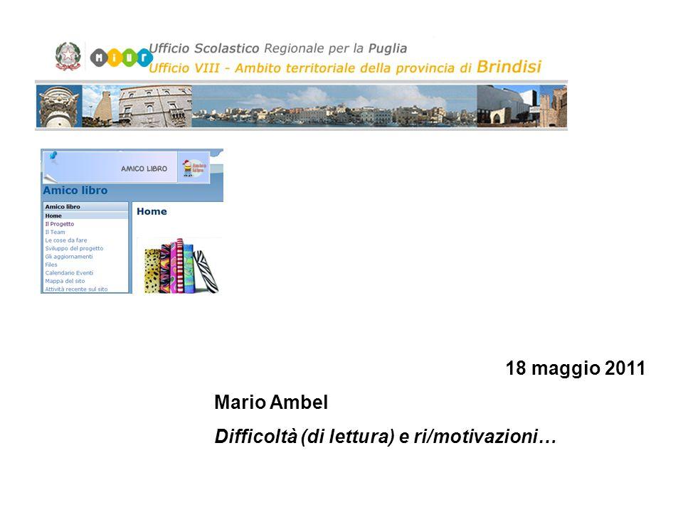 18 maggio 2011 Mario Ambel Difficoltà (di lettura) e ri/motivazioni…
