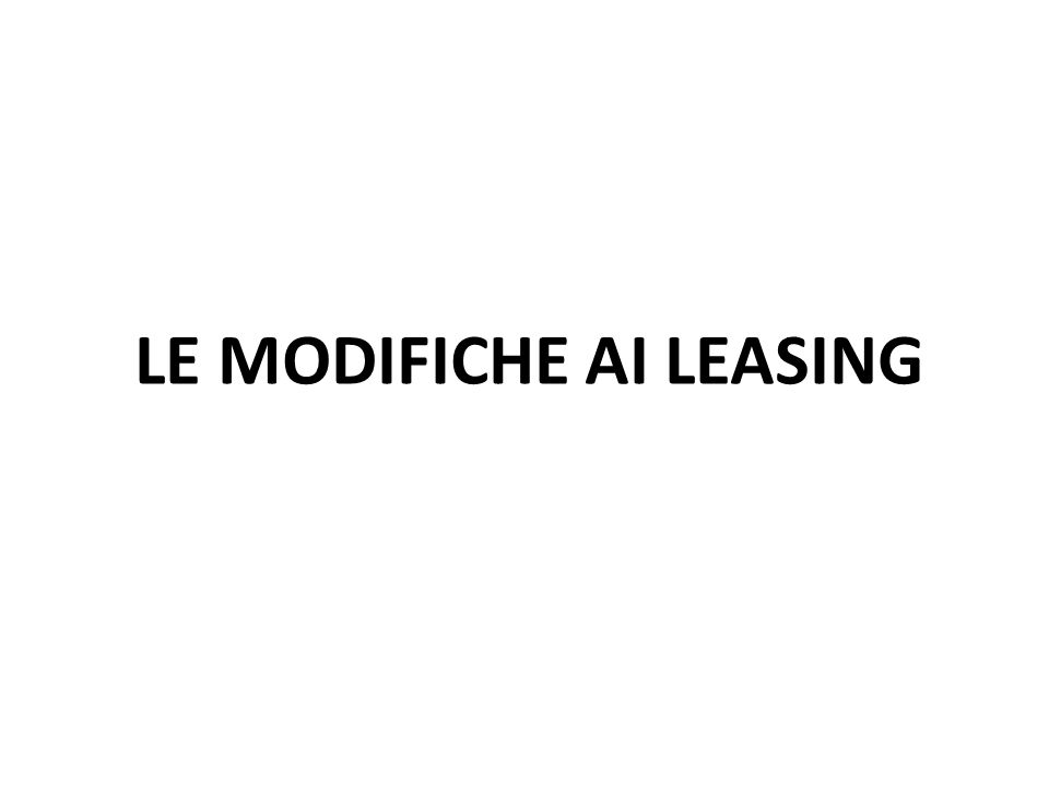 LE MODIFICHE AI LEASING