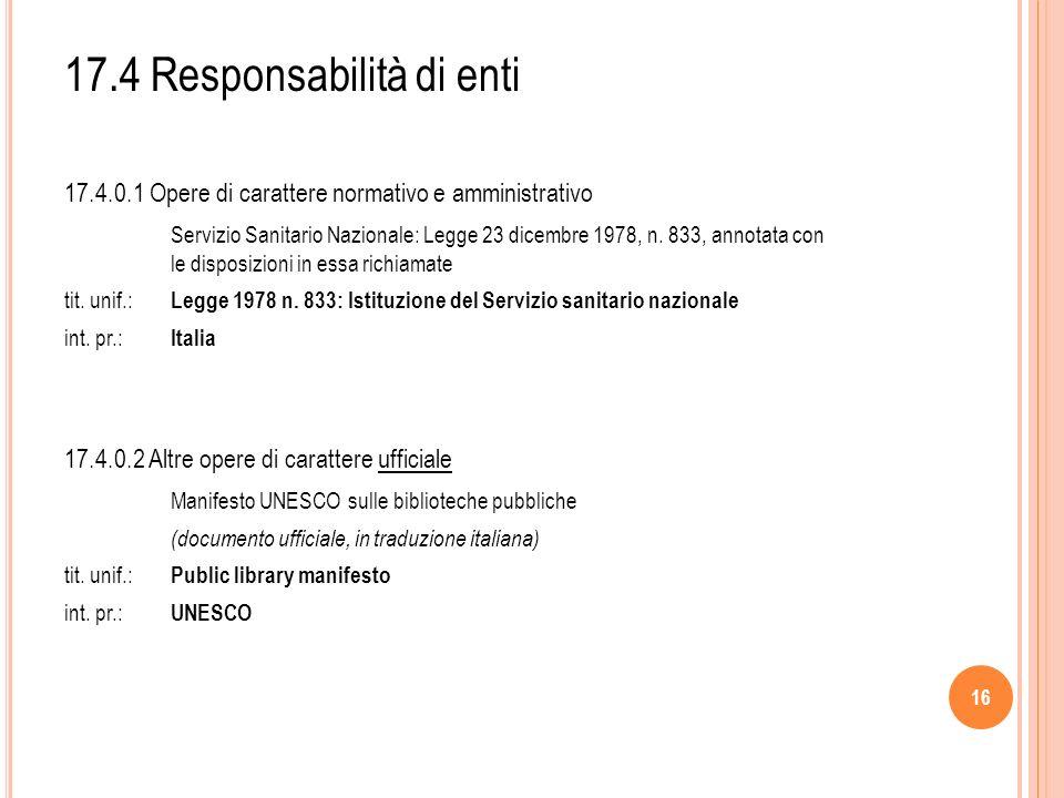 16 17.4 Responsabilità di enti 17.4.0.1 Opere di carattere normativo e amministrativo Servizio Sanitario Nazionale: Legge 23 dicembre 1978, n.