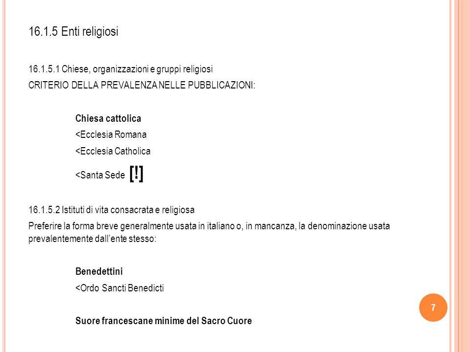 8 16.1.5.3 Circoscrizioni ecclesiastiche ed enti religiosi con competenza territoriale Diocesi di Bolzano-Bressanone <Diözese Bozen-Brixen [!] Diocese of Nottingham 16.1.5.4 Istituzioni religiose locali Abbazia di Montecassino Santuario di San Matteo