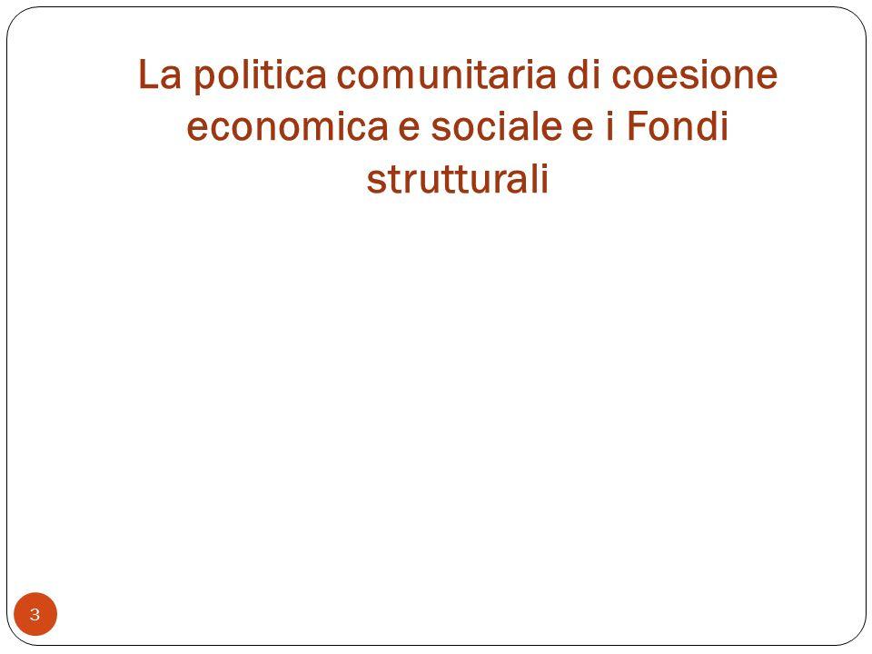 La politica comunitaria di coesione economica e sociale e i Fondi strutturali 3