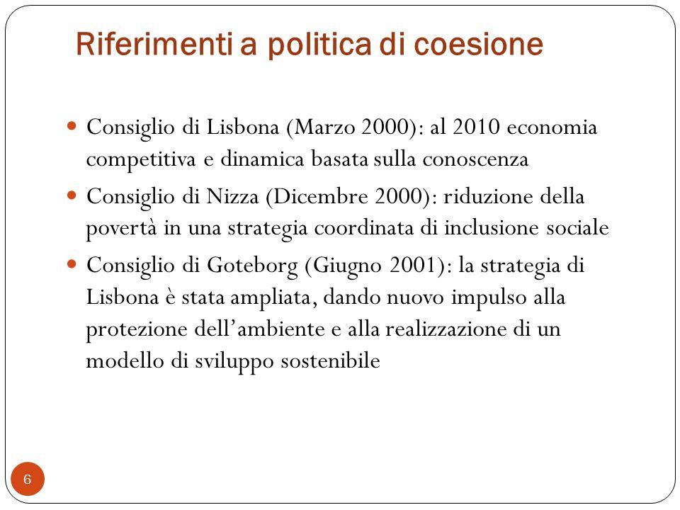 Quadro finanziario: quanto attribuito allItalia rispetto a quanto previsto in totale per lUE 37 Le risorse attribuite alla Regione Piemonte per il POR FSE e il POR FESR provengono da qui