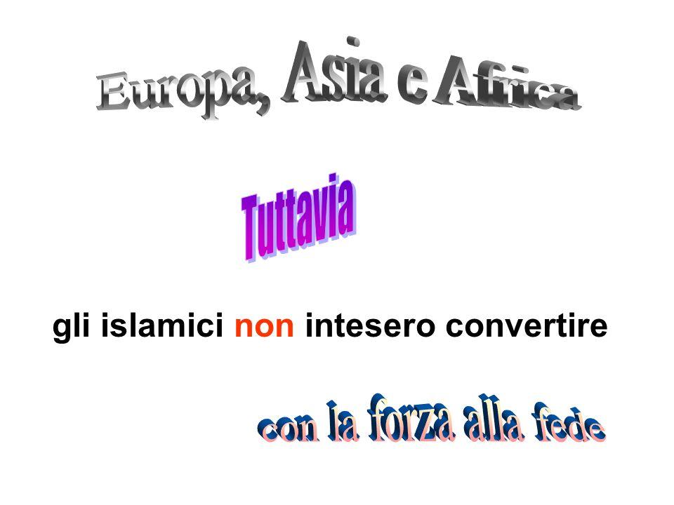 gli islamici non intesero convertire