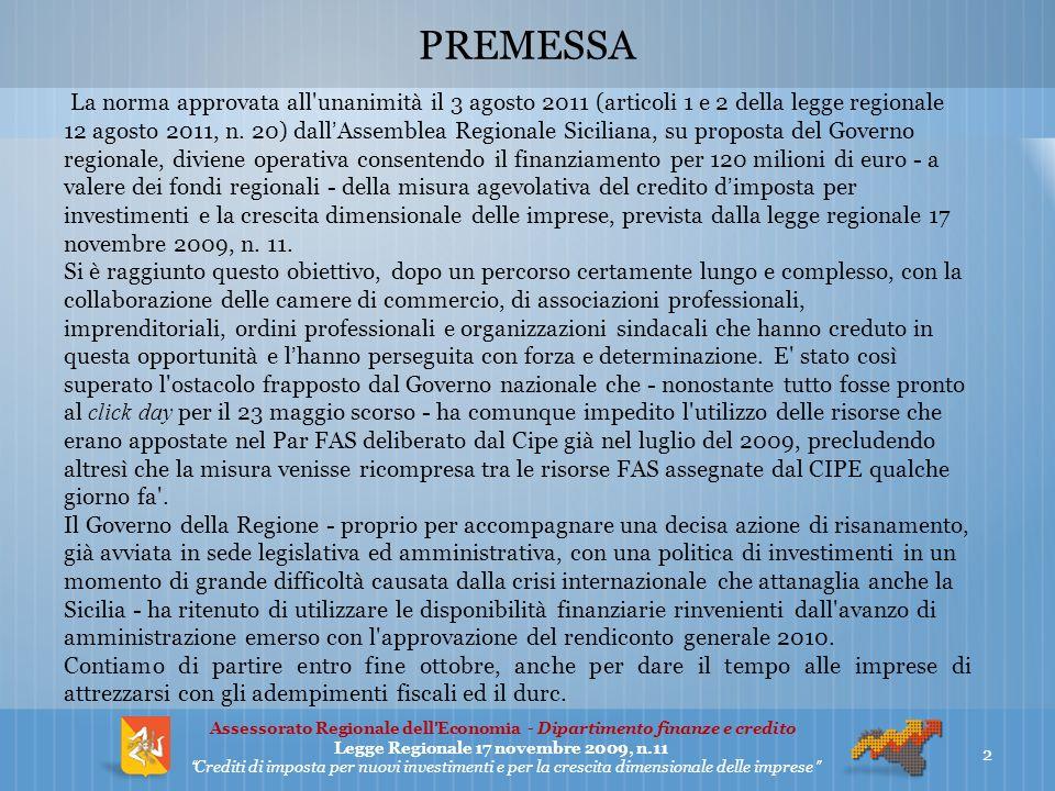 PREMESSA La norma approvata all unanimità il 3 agosto 2011 (articoli 1 e 2 della legge regionale 12 agosto 2011, n.