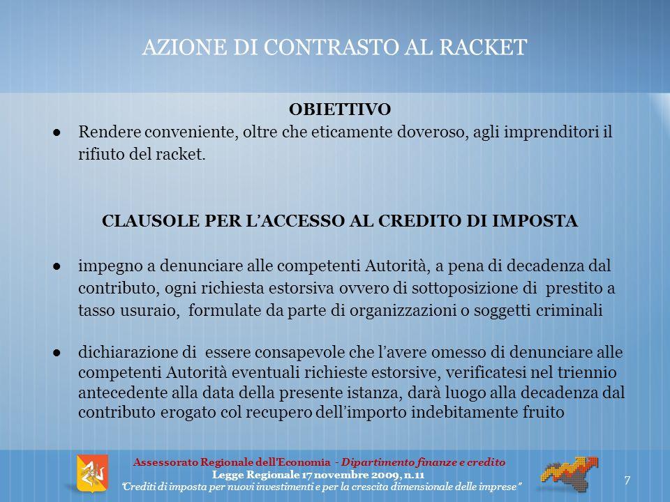 AZIONE DI CONTRASTO AL RACKET OBIETTIVO Rendere conveniente, oltre che eticamente doveroso, agli imprenditori il rifiuto del racket.
