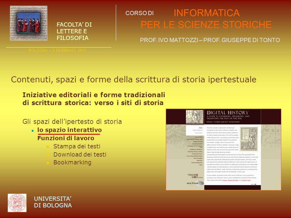 INFORMATICA PER LE SCIENZE STORICHE PROF. IVO MATTOZZI – PROF. GIUSEPPE DI TONTO BOLOGNA – 8 FEBBRAIO 2010 FACOLTA DI LETTERE E FILOSOFIA UNIVERSITA D