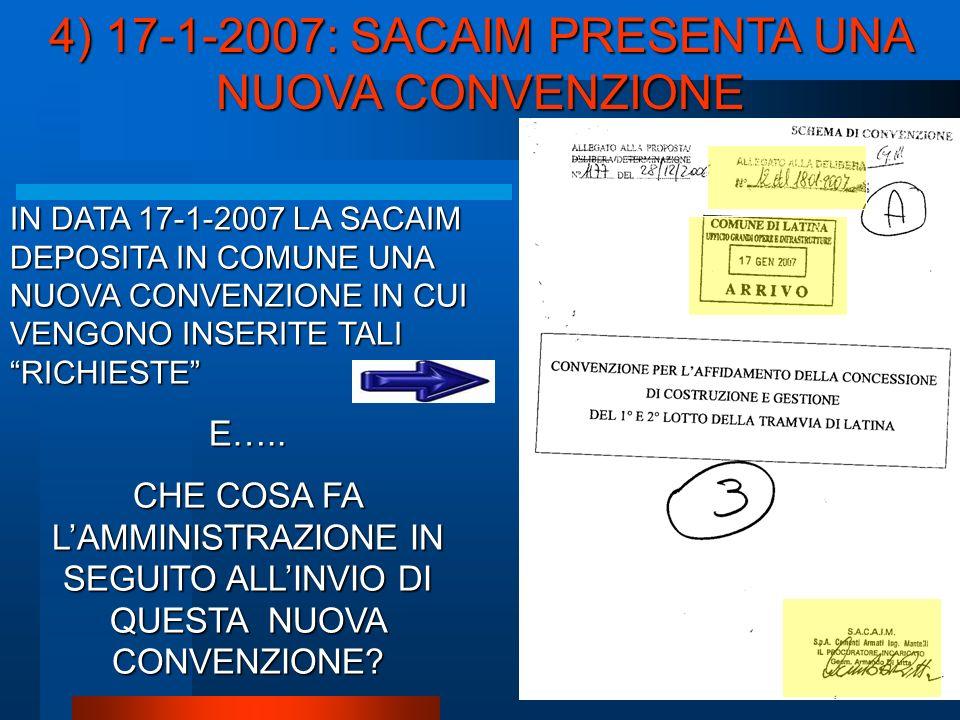 IN DATA 17-1-2007 LA SACAIM DEPOSITA IN COMUNE UNA NUOVA CONVENZIONE IN CUI VENGONO INSERITE TALI RICHIESTE E…..