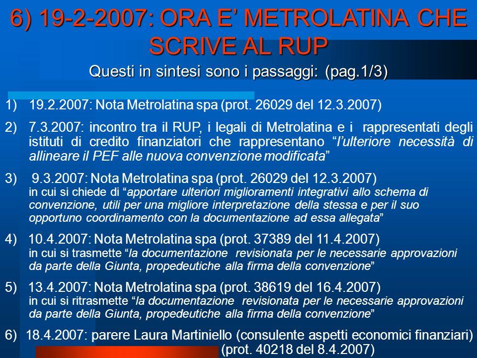Questi in sintesi sono i passaggi: (pag.1/3) 1)19.2.2007: Nota Metrolatina spa (prot.