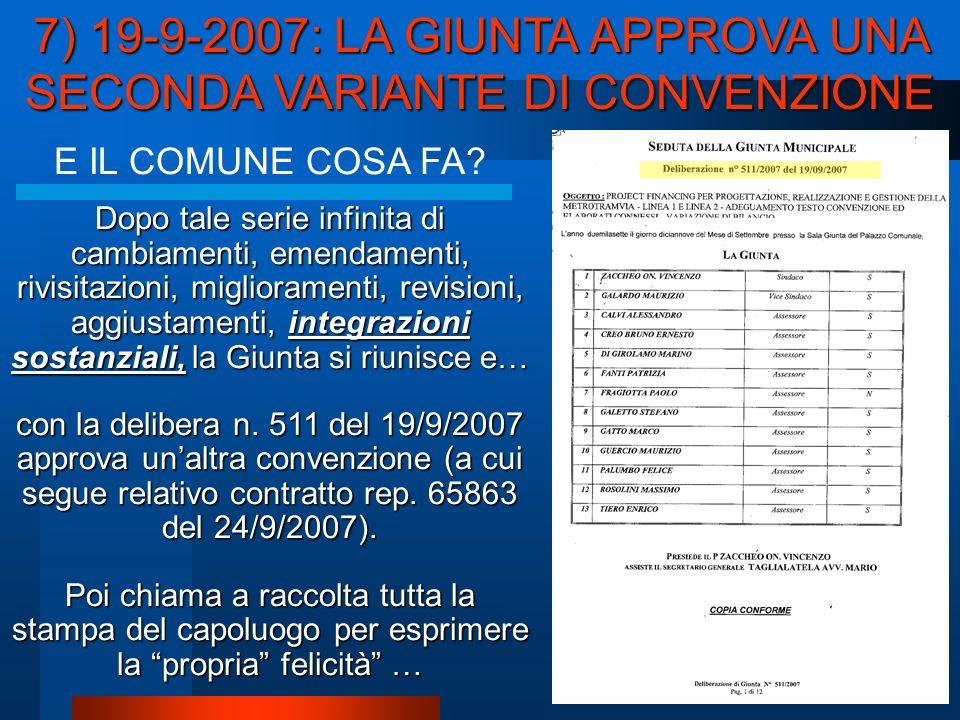 7) 19-9-2007: LA GIUNTA APPROVA UNA SECONDA VARIANTE DI CONVENZIONE E IL COMUNE COSA FA.
