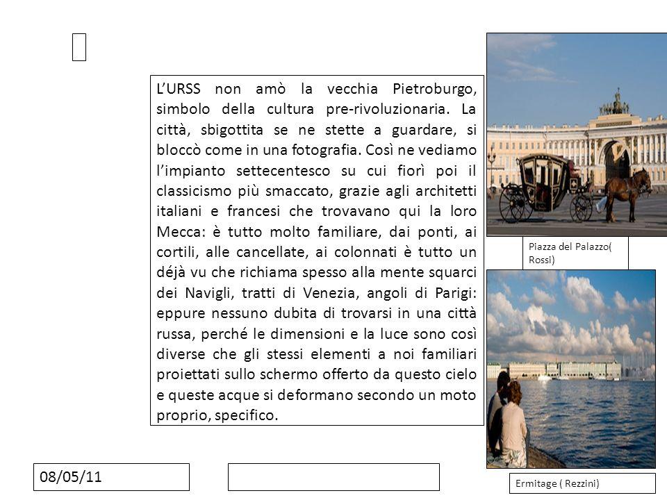 08/05/11 LURSS non amò la vecchia Pietroburgo, simbolo della cultura pre-rivoluzionaria. La città, sbigottita se ne stette a guardare, si bloccò come