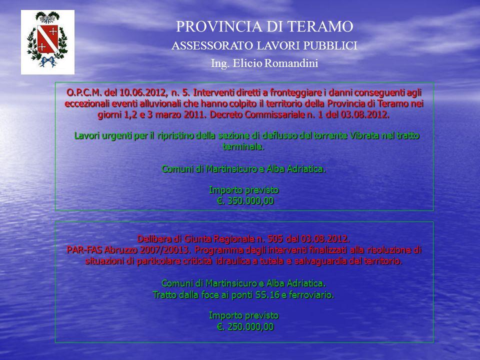 PROVINCIA DI TERAMO ASSESSORATO LAVORI PUBBLICI Ing. Elicio Romandini