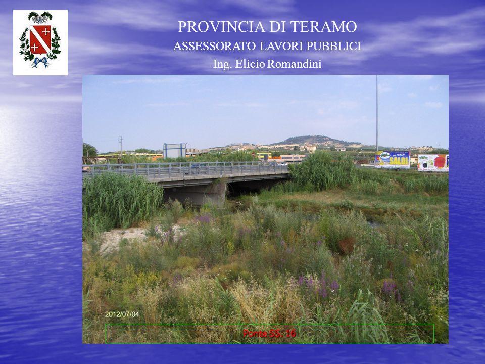 PROVINCIA DI TERAMO ASSESSORATO LAVORI PUBBLICI Ing. Elicio Romandini Ponte FF.SS
