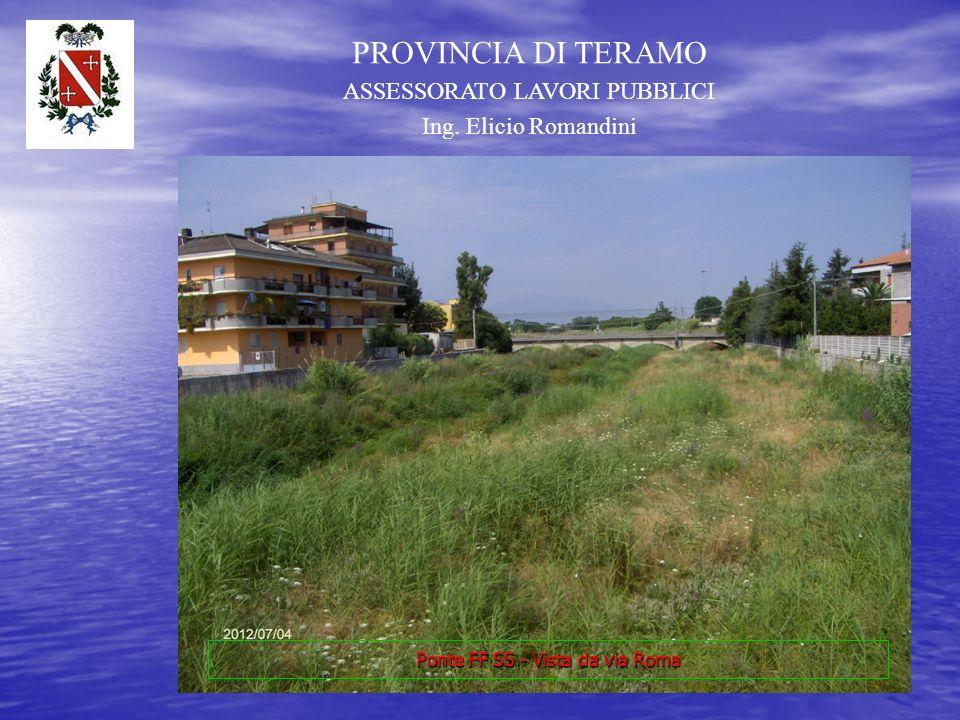 PROVINCIA DI TERAMO ASSESSORATO LAVORI PUBBLICI Ing. Elicio Romandini Ponte Via Roma - Lato Monte
