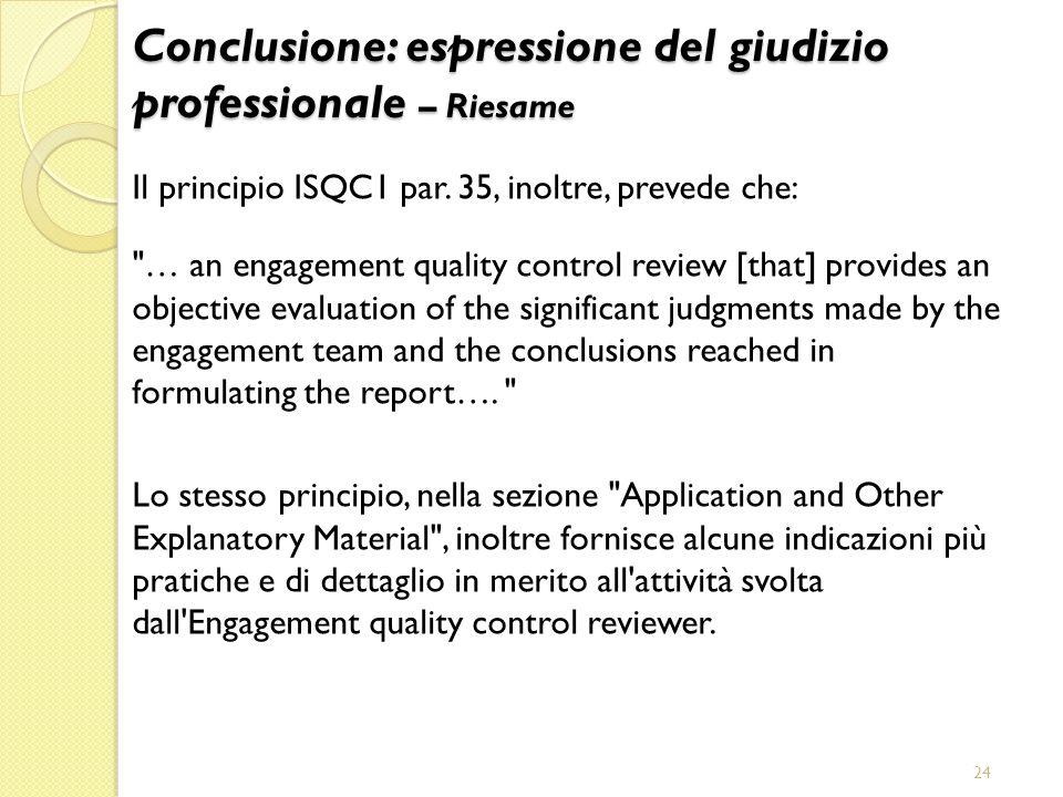24 Il principio ISQC1 par. 35, inoltre, prevede che: