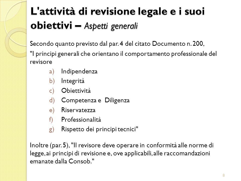 8 Secondo quanto previsto dal par. 4 del citato Documento n. 200,