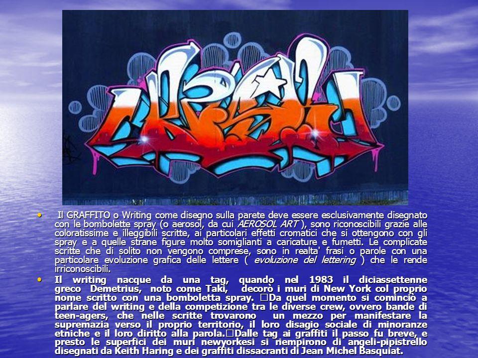 Il GRAFFITO o Writing come disegno sulla parete deve essere esclusivamente disegnato con le bombolette spray (o aerosol, da cui AEROSOL ART ), sono ri