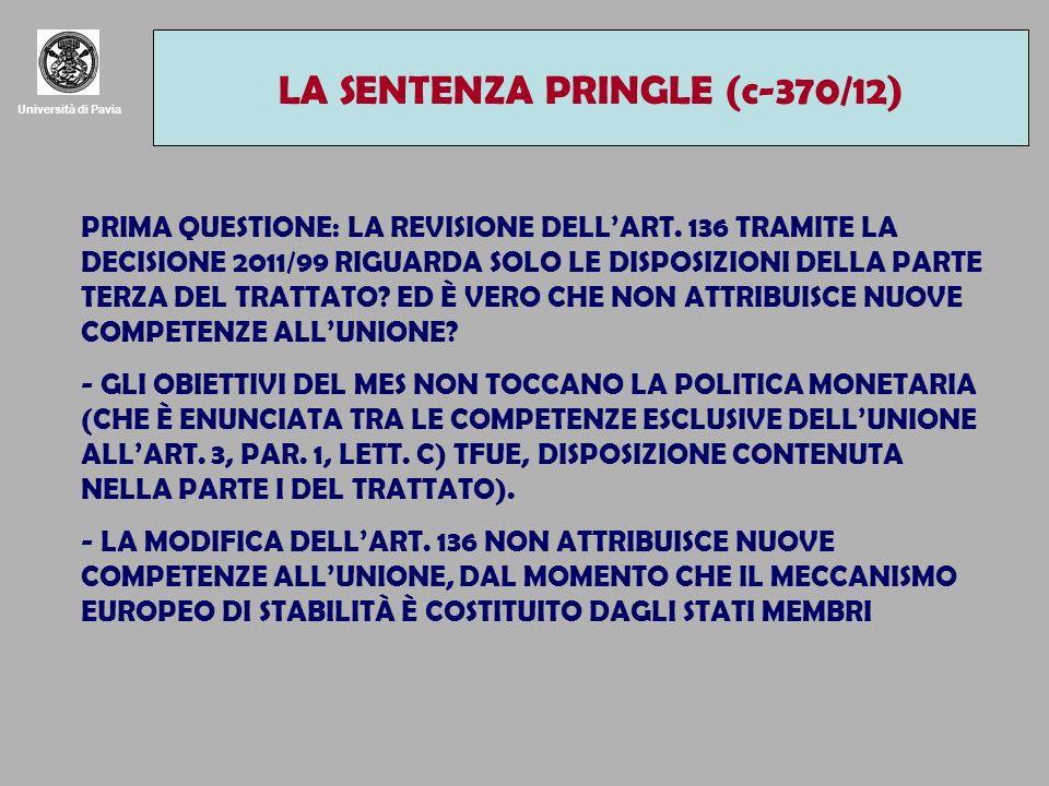 Università di Pavia LA SENTENZA PRINGLE (c-370/12) PRIMA QUESTIONE: LA REVISIONE DELLART. 136 TRAMITE LA DECISIONE 2011/99 RIGUARDA SOLO LE DISPOSIZIO