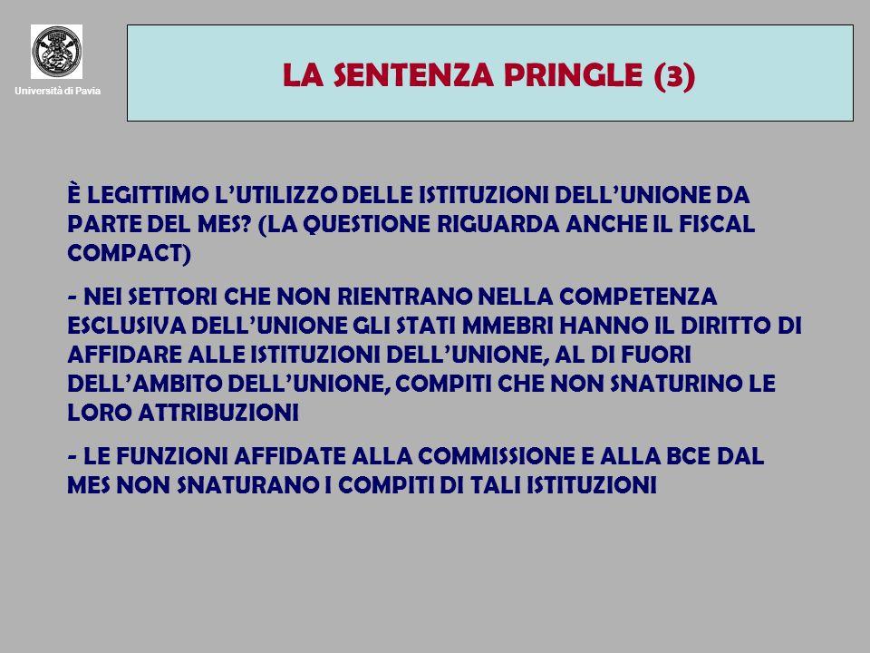 Università di Pavia LA SENTENZA PRINGLE (3) È LEGITTIMO LUTILIZZO DELLE ISTITUZIONI DELLUNIONE DA PARTE DEL MES? (LA QUESTIONE RIGUARDA ANCHE IL FISCA
