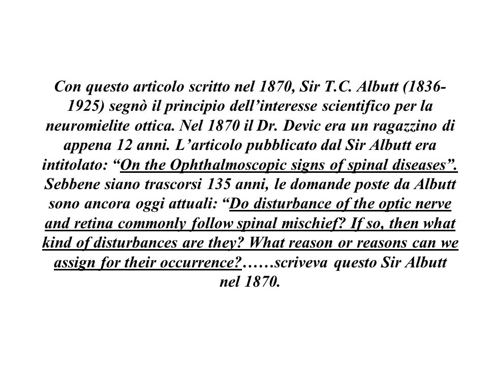 La sindrome di Devic: unipotesi 3) On one hand we have patients with NMO who are not suffering from those abnormalities which indicate the presence of a systemic disease.