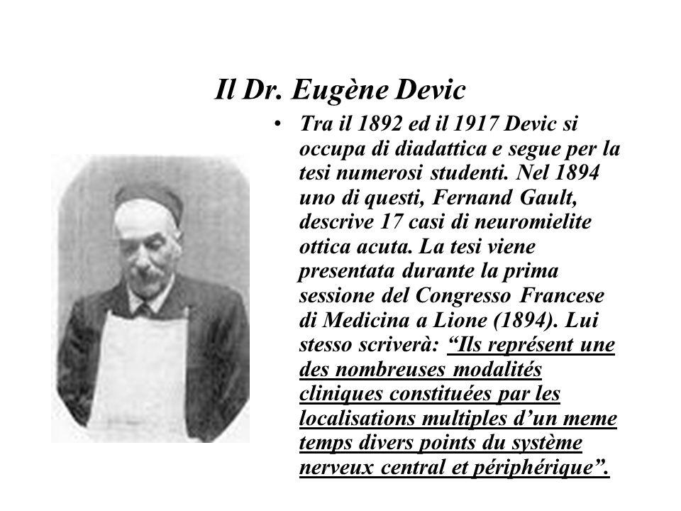 Il Dr.Eugène Devic Erroneamente si crede che Devic si sia occupato prevalentemente di Neurologia.