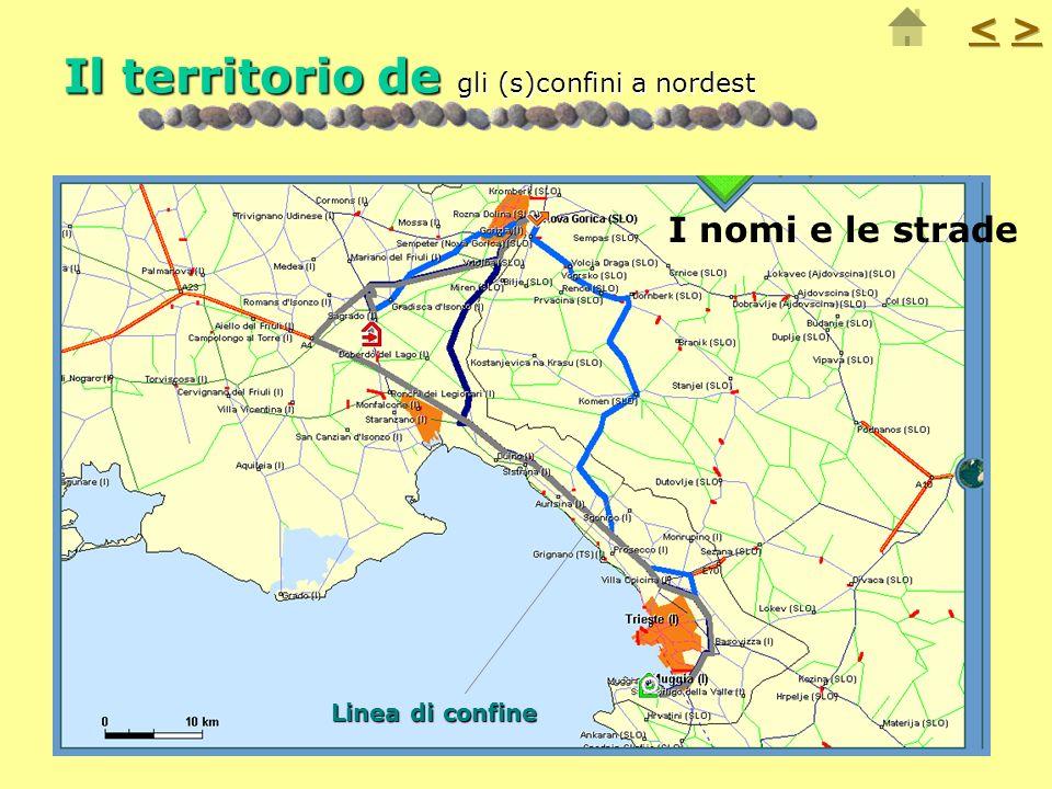 17 Linea di confine Il territorio de gli (s)confini a nordest I nomi e le strade