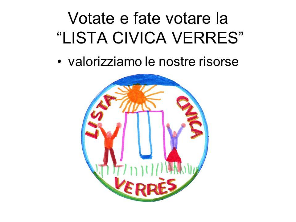 Votate e fate votare la LISTA CIVICA VERRES valorizziamo le nostre risorse