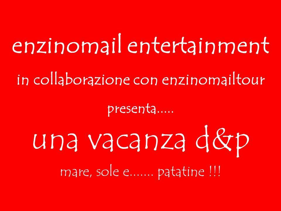 enzinomail entertainment in collaborazione con enzinomailtour presenta.....