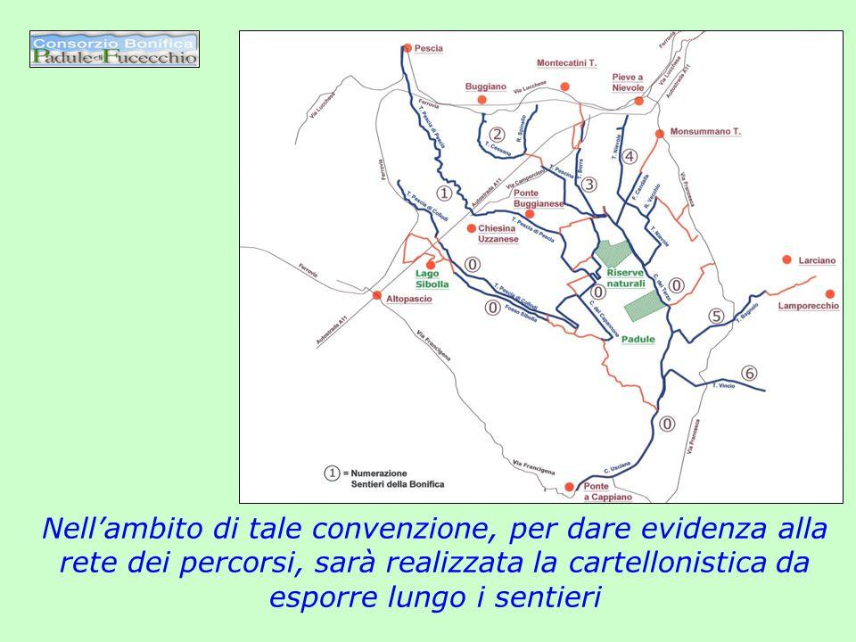 Nellambito di tale convenzione, per dare evidenza alla rete dei percorsi, sarà realizzata la cartellonistica da esporre lungo i sentieri