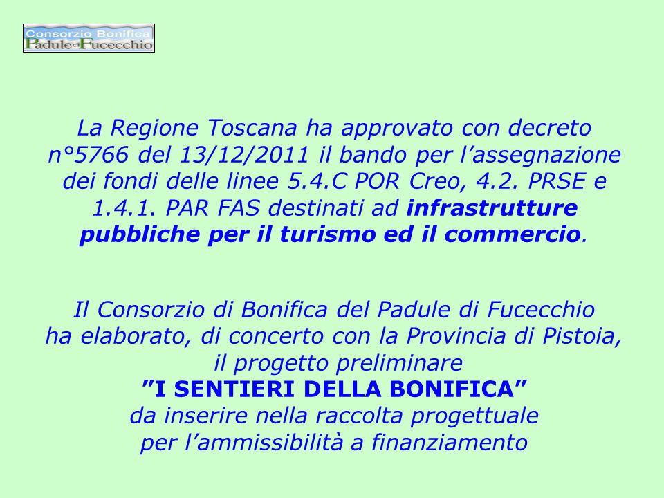 La Regione Toscana ha approvato con decreto n°5766 del 13/12/2011 il bando per lassegnazione dei fondi delle linee 5.4.C POR Creo, 4.2. PRSE e 1.4.1.