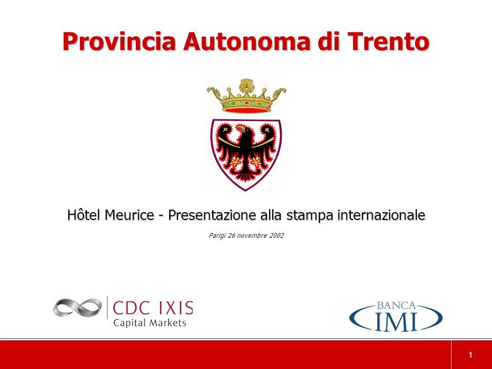 1 Hôtel Meurice - Presentazione alla stampa internazionale Parigi 26 novembre 2002 Provincia Autonoma di Trento
