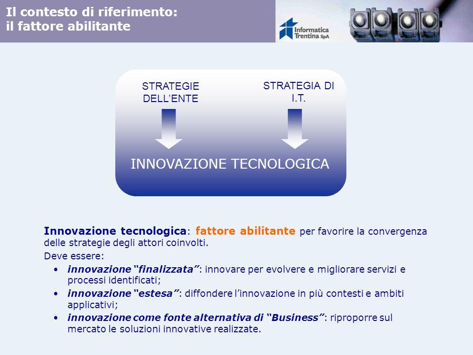 Il contesto di riferimento: il fattore abilitante Innovazione tecnologica : fattore abilitante per favorire la convergenza delle strategie degli attor