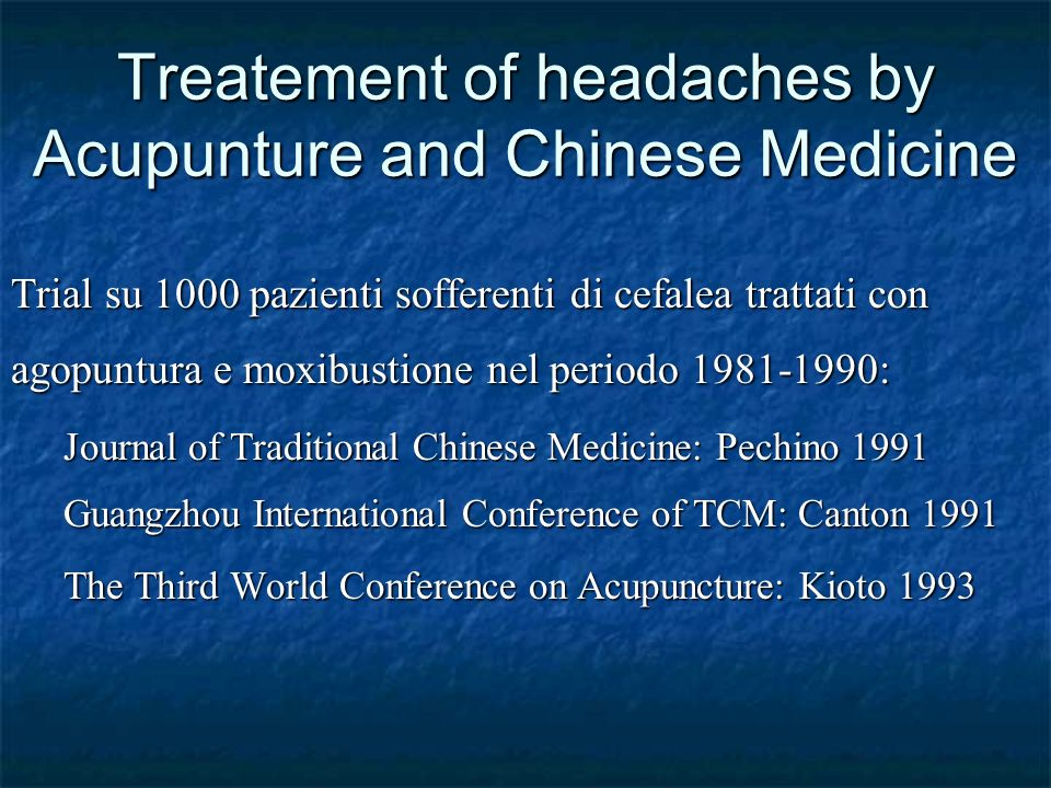 Treatement of headaches by Acupunture and Chinese Medicine Trial su 1000 pazienti sofferenti di cefalea trattati con agopuntura e moxibustione nel periodo 1981-1990: Journal of Traditional Chinese Medicine: Pechino 1991 Guangzhou International Conference of TCM: Canton 1991 The Third World Conference on Acupuncture: Kioto 1993