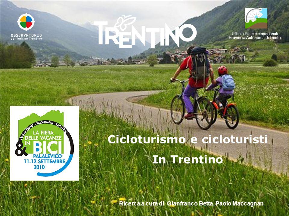 Ufficio Piste ciclopedonali Provincia Autonoma di Trento Cicloturismo e cicloturisti In Trentino Ricerca a cura di Gianfranco Betta, Paolo Maccagnan