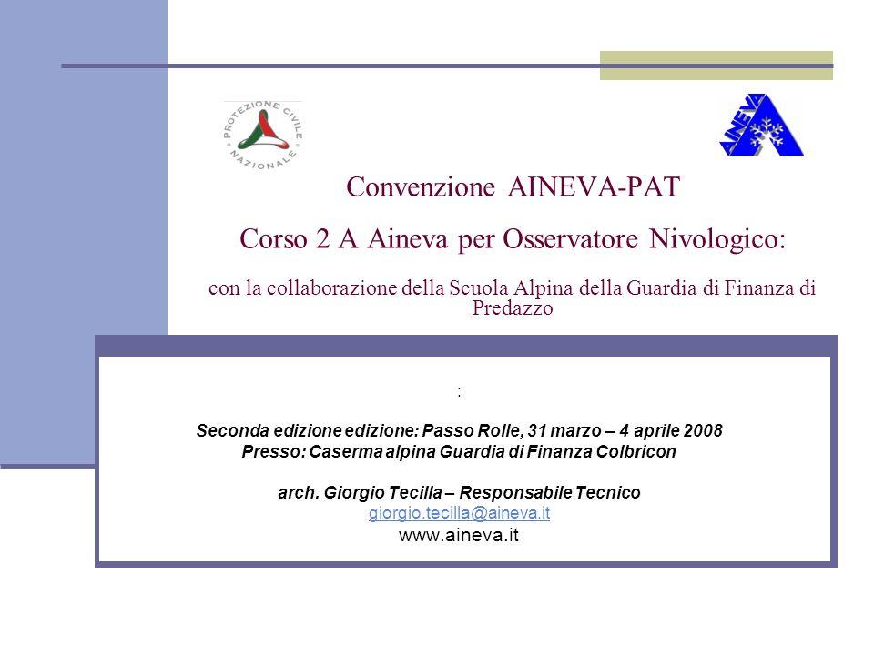 Convenzione AINEVA-PAT Corso 2 A Aineva per Osservatore Nivologico: con la collaborazione della Scuola Alpina della Guardia di Finanza di Predazzo : S