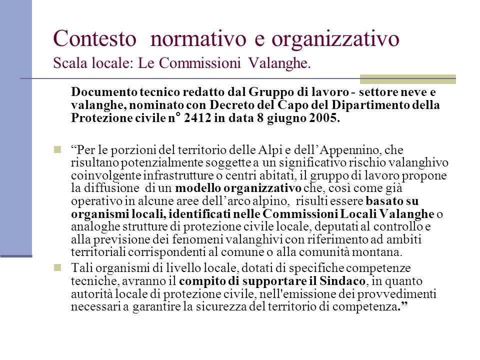 Contesto normativo e organizzativo Scala locale: Le Commissioni Valanghe. Documento tecnico redatto dal Gruppo di lavoro - settore neve e valanghe, no
