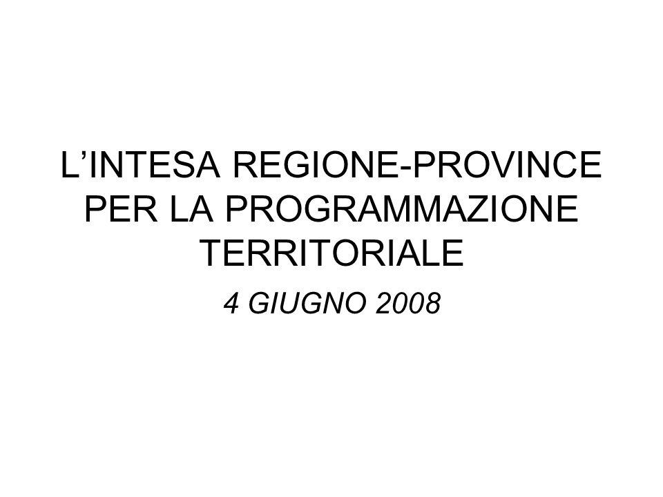 LINTESA REGIONE-PROVINCE PER LA PROGRAMMAZIONE TERRITORIALE 4 GIUGNO 2008