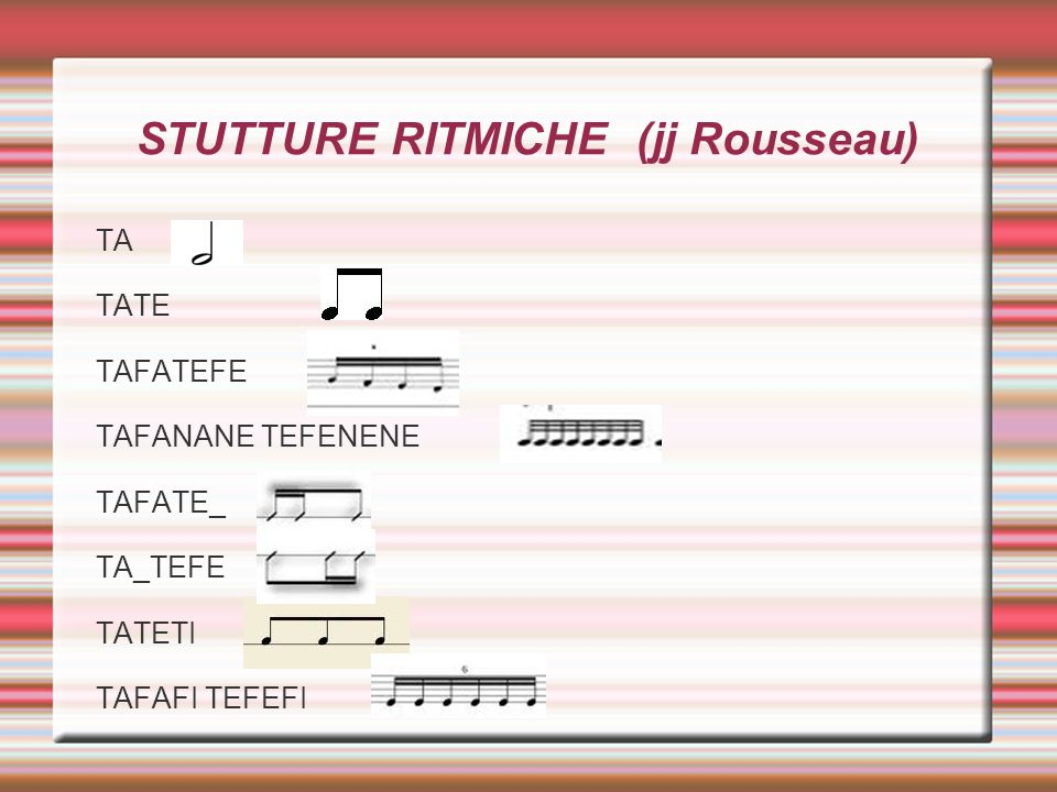 STUTTURE RITMICHE (jj Rousseau) TA TATE TAFATEFE TAFANANE TEFENENE TAFATE_ TA_TEFE TATETI TAFAFI TEFEFI
