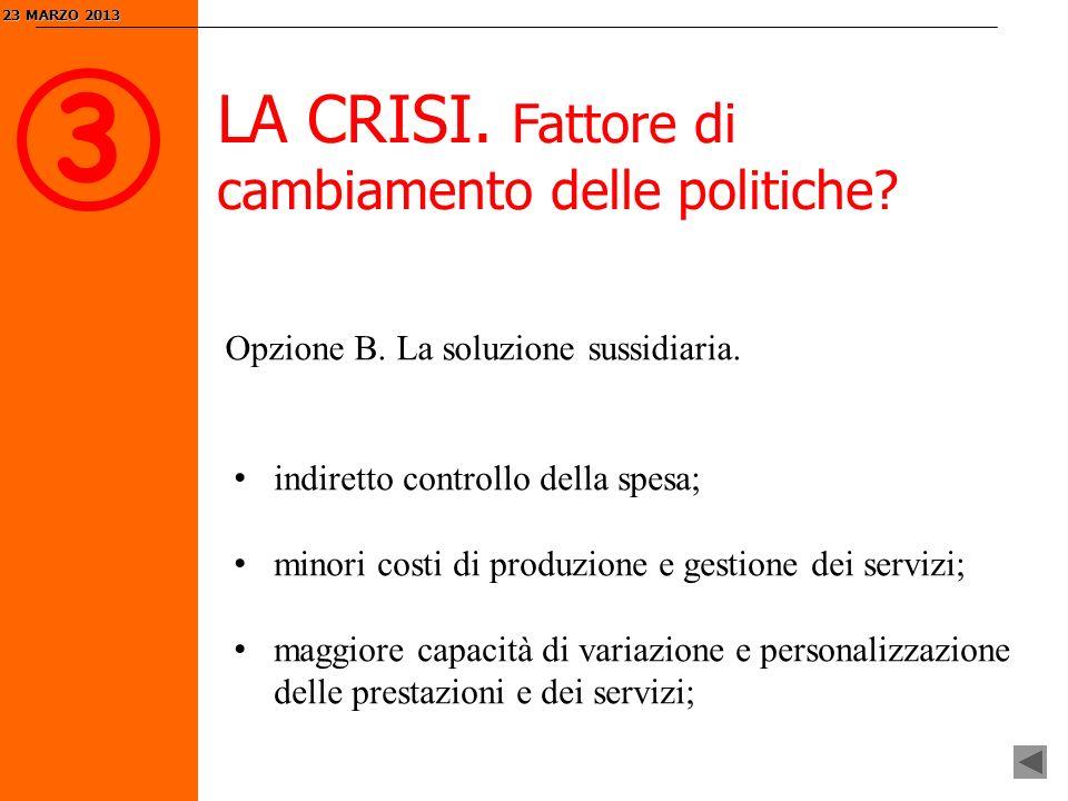 3 LA CRISI. Fattore di cambiamento delle politiche.